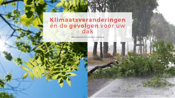 Klimaatsveranderingen en de gevolgen voor uw dak
